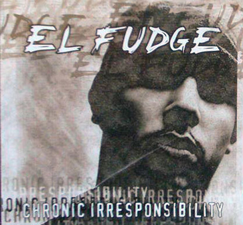 el fudge chronic irresponsibility cover