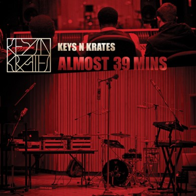 Keys n Krates - Almost 39 Minutes
