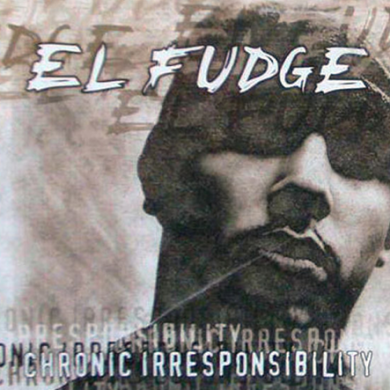 el-fudge-chronic-irresponsibility-cover