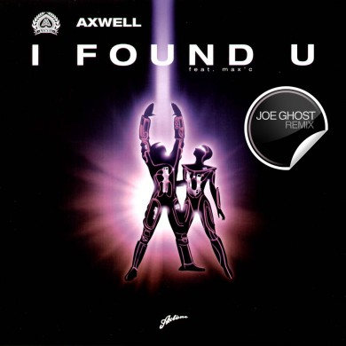 Axwell - I Found You (Joe Ghost Remix)