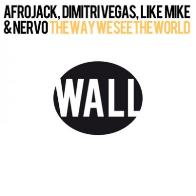 AFROJACK, DIMITRI VEGAS, LIKE MIKE and NERVO-The Way We See The World (Tomorrowland Anthem VocalMix)