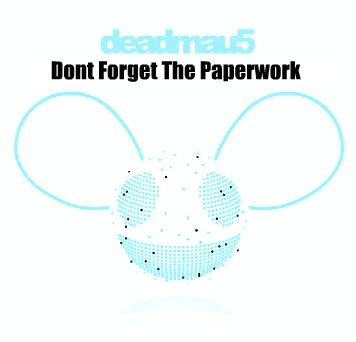 Deadmau5 - Don't Forget The Paperwork