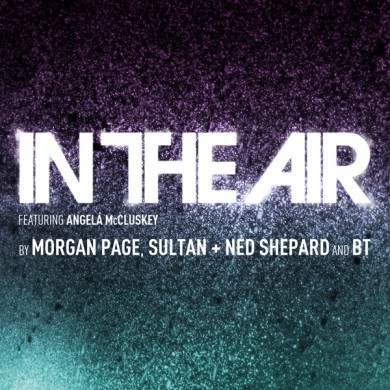 Morgan Page, Sultan & Ned Shepard, BT ft. Angela McCluskey - In The Air