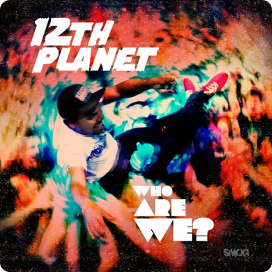 12th Planet - Who Are We EP