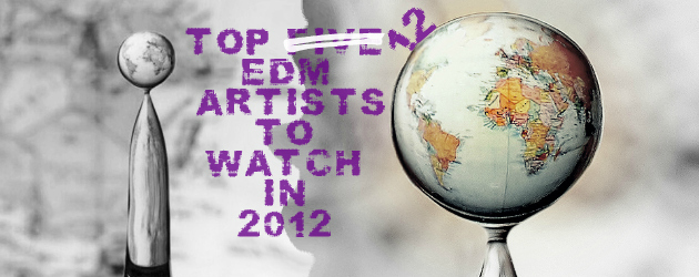 Top 5 Electronic Artists To Watch In 2012 Cover