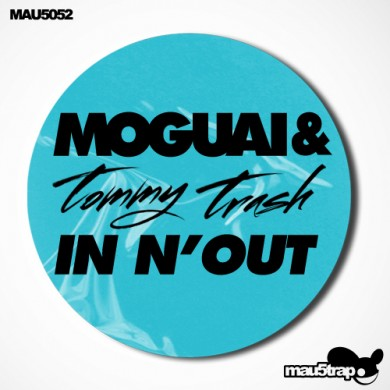 MAU5052-Moguai Tommy Trash - InNOut (Tommy Trash Club Mix)