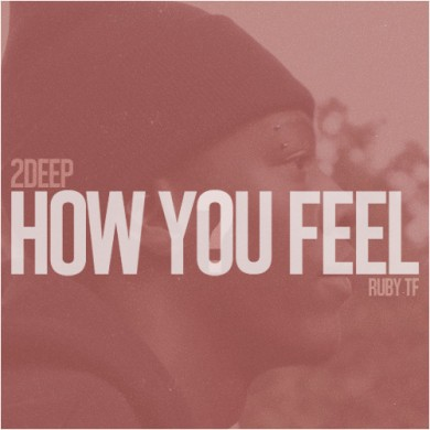 2Deep - How You Feel