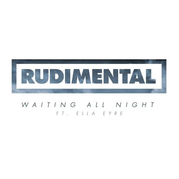 Rudimental-Waiting-All-Night-feat.-Ella-Eyre