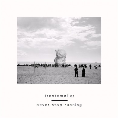 trentemoller-never-stop-running