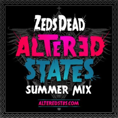 Zeds-Dead-Altered-States-Summer-Mix