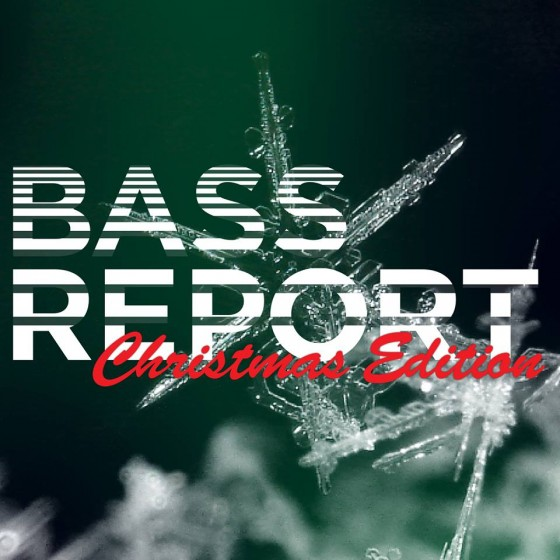 BassReport 76 - Christmas Edition