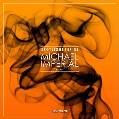 ITZSOWEEZEE Spotlight Series: Michael Imperial