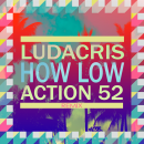 Ludacris - How Low Action 52 remix