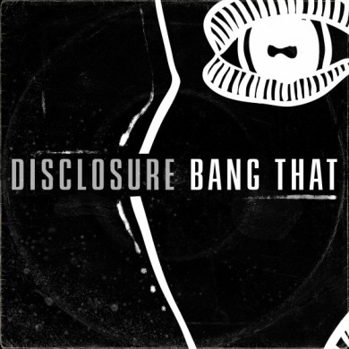 Disclosure-Bang-That-560x560