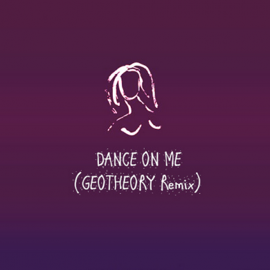 Dance On Me (GEOTHEORY Remix)