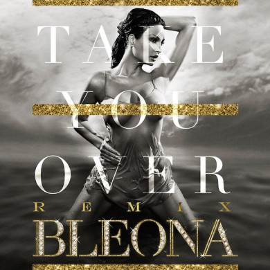 bleona-remix_take_you_over_960