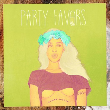 Roman Austin – Party Favors (prod. Diego Delgado)