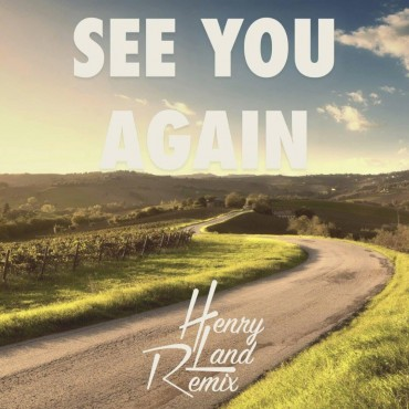 [PREMIERE] Wiz Khalifa – See You Again ft. Charlie Puth (Henry Land Remix)