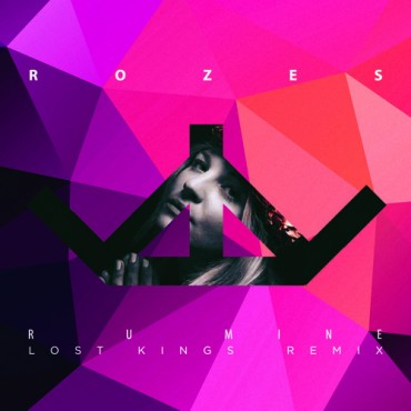 Rozes – R U Mine (Lost Kings Remix)