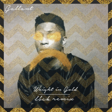 Gallant – Weight In Gold (LBCK Remix)