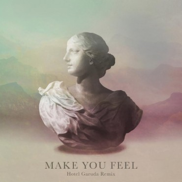 Alina Baraz & Galimatias – Make You Feel (Hotel Garuda Remix)