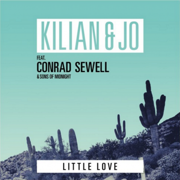 Kilian & Jo ft. Conrad Sewell & Sons of Midnight – Little Love