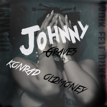 Rihanna – Work (ft. Drake) – Johnny Graves (Cover) Prod. Konrad OldMoney