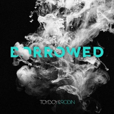 Toyboy & Robin – Borrowed (ft. Gyptian & L Marshall)