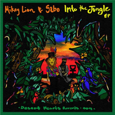 Mikey Lion & Sabo – Into The Jungle EP | Desert Hearts 'Winter Is Coming' Tour