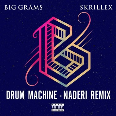 Big Grams & Skrillex – Drum Machine (Naderi Remix)