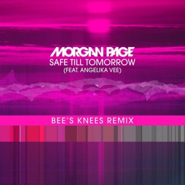 Morgan Page ft. Angelika Vee – Safe Till Tomorrow (Bee's Knees Remix)