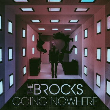 "THE BROCKS – ""Going Nowhere"""