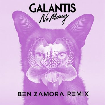 Galantis – No Money [Ben Zamora Remix]