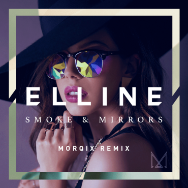 Elline – Smoke And Mirrors (Morqix Remix)
