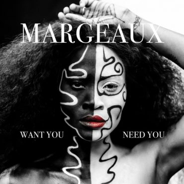 Margeaux – WANT YOU NEED YOU