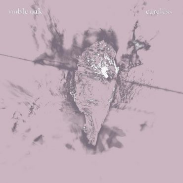 NOBLE OAK – Careless