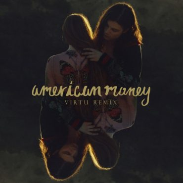 BØRNS – American Money (Virtu Remix)