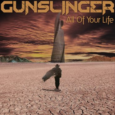 Gunslinger – All Of Your Life