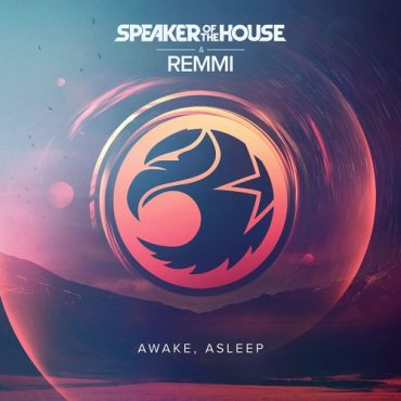 Speaker of the House x REMMI – Awake, Asleep