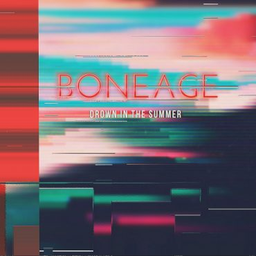 Boneage – Drown in the Summer