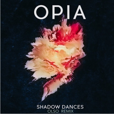 Shadow Dances (OLSO Remix) – Opia