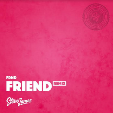 FRND – Friend (Steve James Remix)