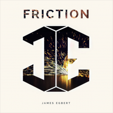 James Egbert – Friction