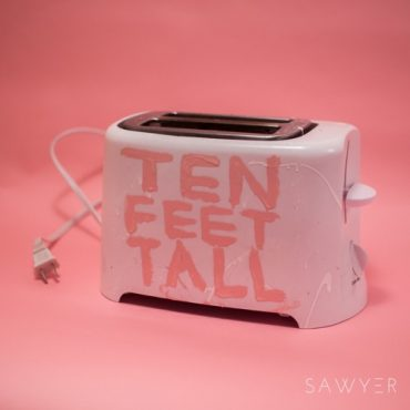 Sawyer – Ten Feet Tall