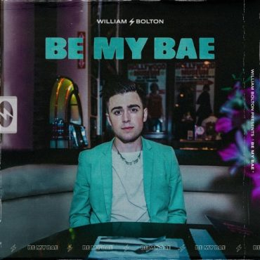 William Bolton – Be my Bae (prod. MiSCHiEF BOY)