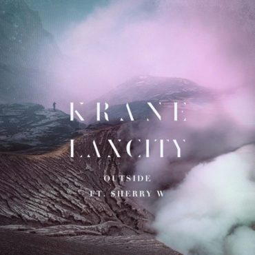 KRANE x Laxcity – Outside ft. Sherry W