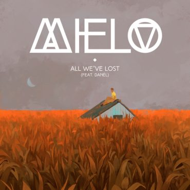 Mielo – All We've Lost (Feat. Danél)