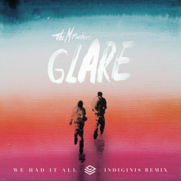 "The M Machine – ""We Had It All"" (Indiginis Remix)"