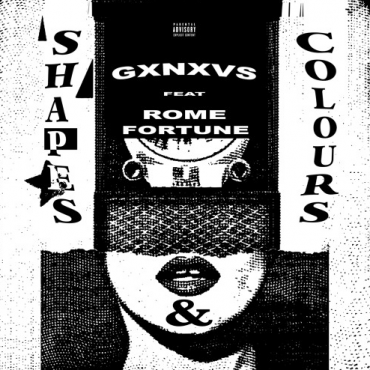 GXNXVS – Shapes & Colours (Feat. Rome Fortune)