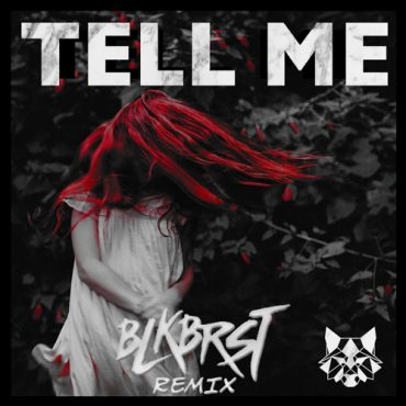M3RC – TELL ME (BLKBRST REMIX)